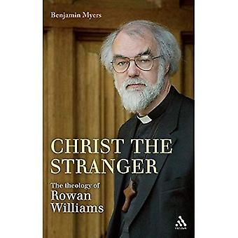 Christ the Stranger: The Theology of Rowan Williams: A Critical Introduction