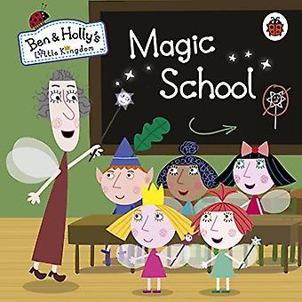 Ben en Holly's Little Koninkrijk: Magic School