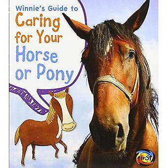 Winnie's Guide to Caring for Your Horse or Pony (Heinemann First Library: Pets' Guides)