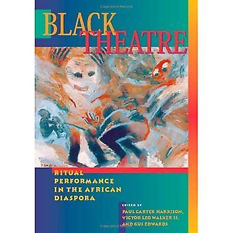Black Theatre: Ritual Performance in the African Diaspora