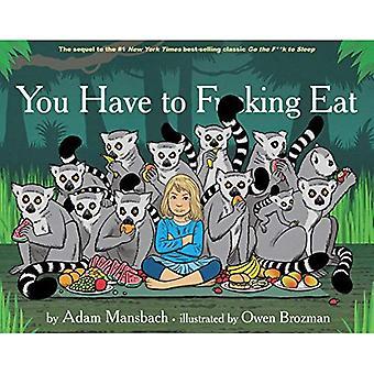 Você tem que f * cking Eat