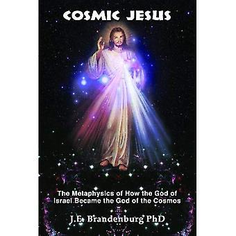 Kosminen Jeesus: Metafysiikka miten Israelin Jumala tuli Cosmos Jumala