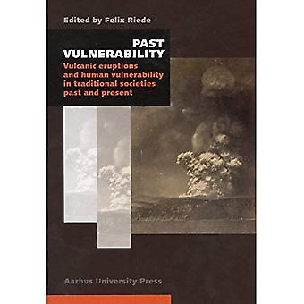 Past Vulnerability: Volcanic Eruptions & Human Vulnerability in Traditional Societies Past & Present
