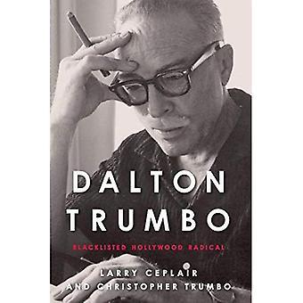 Dalton Trumbo: Nella lista nera di Hollywood radicale (schermo Classics)