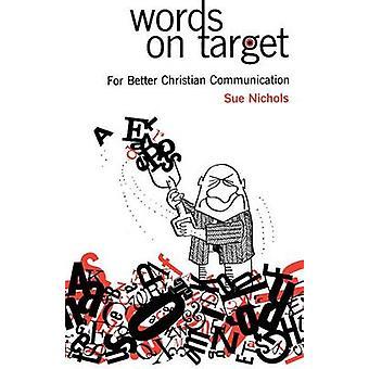 Mots sur la cible pour une meilleure Communication de Christian par Nichols & Sue