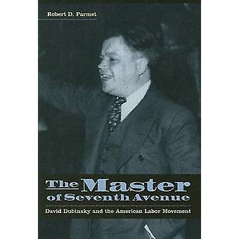 The Master of Seventh Avenue by Robert D. Parmet