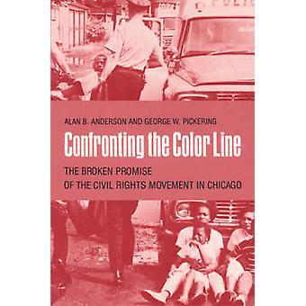 Confrontando a linha de cor a promessa quebrada do movimento de direitos civis em Chicago por Anderson e Alan B.