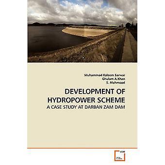 DEVELOPMENT OF HYDROPOWER SCHEME by Kaleem Sarwar & Muhammad