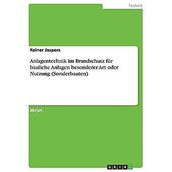 Anlagentechnik im Brandschutz fr bauliche Anlagen besonderer Art oder Nutzung Sonderbauten par Jaspers & Rainer