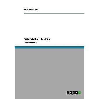 Friedrich II. als Feldherr by Mertens & Karsten