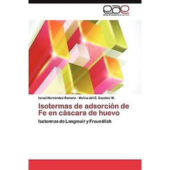 Isotermas de Adsorcion de Fe En Cascara de Huevo by Hern Ndez Romero & Israel
