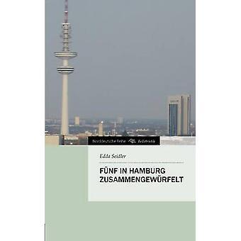 Funf in Hamburg Zusammengewurfelt door Seidler & Edda