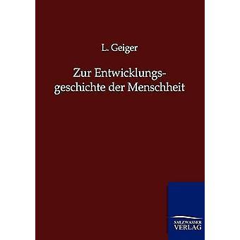 Zur Entwicklungsgeschichte der Menschheit af Geiger & L.