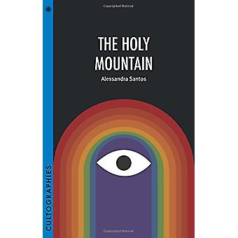 The Holy Mountain by Alessandra Santos - 9780231182317 Book