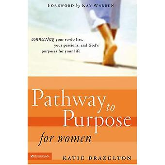 Pathway to Purpose for Women - Connecting Your To-do List - Your Passi