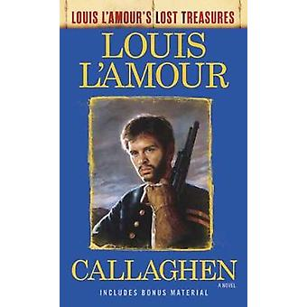Callaghen (Louis L'amour's Lost Treasures) by Louis L'Amour - 9780425