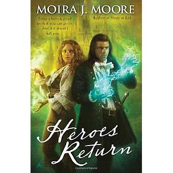 Heroes Return by Moira J Moore - 9780441019526 Book