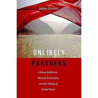 Unlikely Partners - Chinese Reformers - Western Economists - and the M