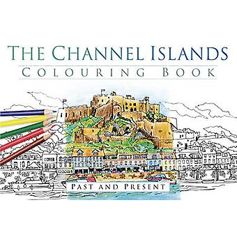 The Channel Islands Colouring Book - Past & Present - 9780750967617 Bo