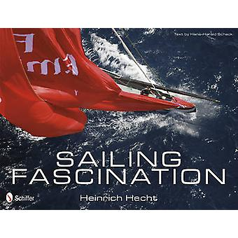 Sailing Fascination by Heinrich Hecht - Hans-Harald Schack - 97807643