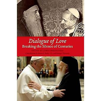 Dialogue of Love - Breaking the Silence of Centuries by John Chryssavg