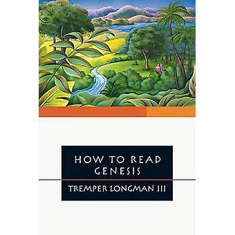 How to Read Genesis by Tremper Longman III - 9780877849438 Book