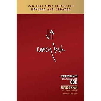Crazy Love (Revised edition) by Francis Chan - 9781434705945 Book