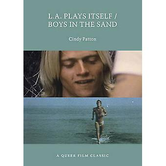 L.A. Plays Itself / Boys in the Sand - A Queer Film Classic by Cindy P