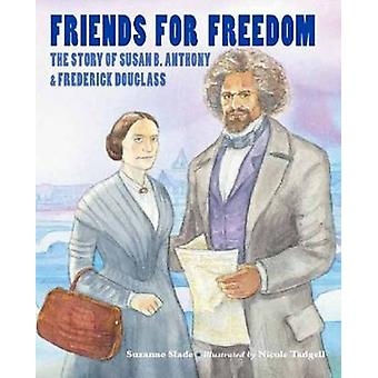 Friends for Freedom by Suzanne Slade - 9781580895682 Book
