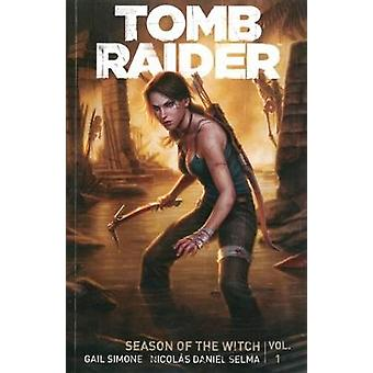 Tomb Raider Volume 1 - Season of the Witch by Gail Simone - 9781616554