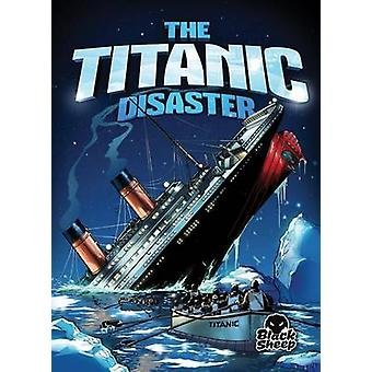 The Titanic Disaster by Adam Stone - 9781626171541 Book