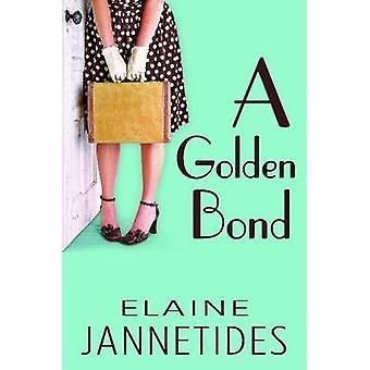 A Golden Bond by Elaine Jannetides - 9781681570297 Book