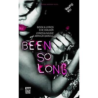 Been So Long by Che Walker - Arthur Darvill - 9781840029376 Book