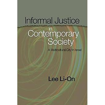 Informal Justice in Contemporary Society - A Multicultural City in Isr