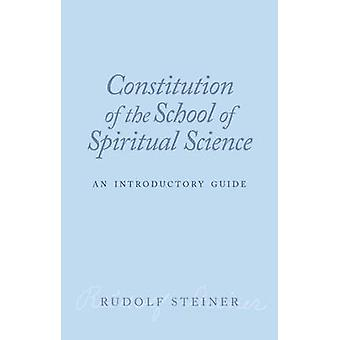 Constitution of the School of Spiritual Science - An Introductory Guid
