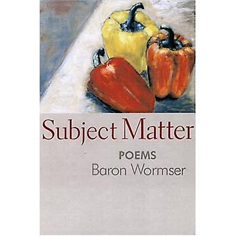 Subject Matter by Baron Wormser - 9781889330983 Book