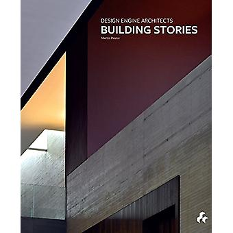 Building Stories - Design Engine Architects by Martin Pearce - 9781908