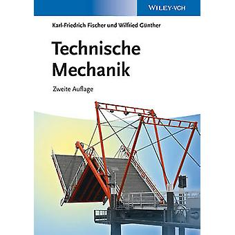 Technische Mechanik (2nd Revised edition) by Karl-Friedrich Fischer -