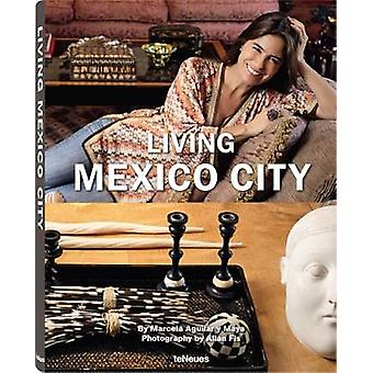 Living Mexico City (New edition) by Marcela Aguilar y Maya - 97838327