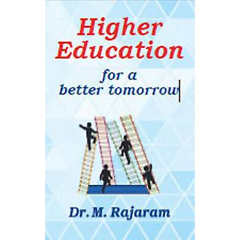 Higher Education for a Better Tomorrow by M. Rajaram - 9788120798410