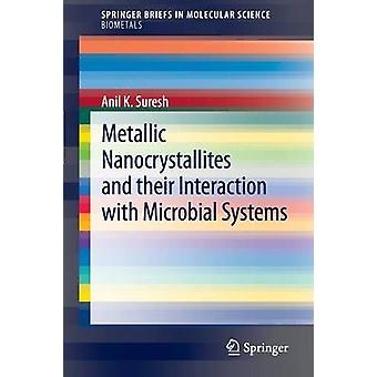 Metallic Nanocrystallites and Their Interaction with Microbial System