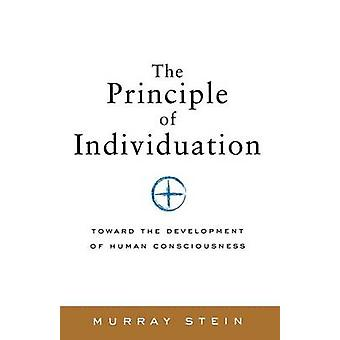 The Principle of Individuation Toward the Development of Human Consciousness by Stein & Murray