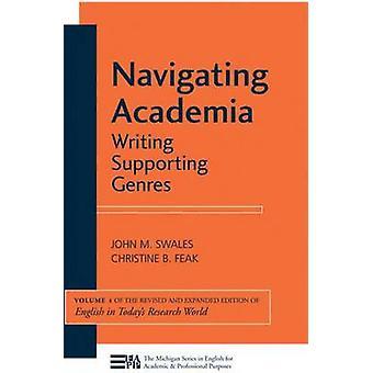 Navigieren in der Wissenschaft Schreiben unterstützende Genres von John M Swales & Christine B Feak