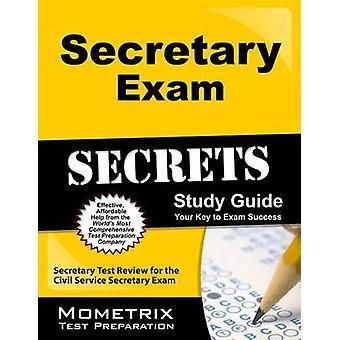 Secretary Exam Secrets Study Guide - Secretary Test Review for the Civ