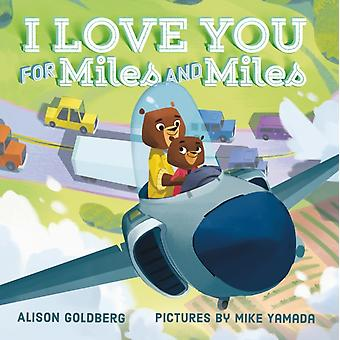 I Love You for Miles and Miles by Alison Goldberg