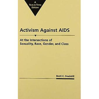 Activism Against AIDS: At the Intersection of Sexuality, Race, Gender and Class