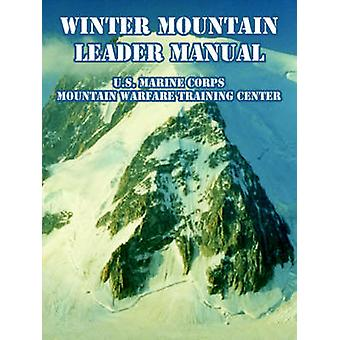 Winter Mountain Leader Manual by U.S. Marine Corps