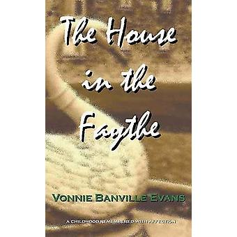 The House in the Faythe by Banville Evans & Vonnie