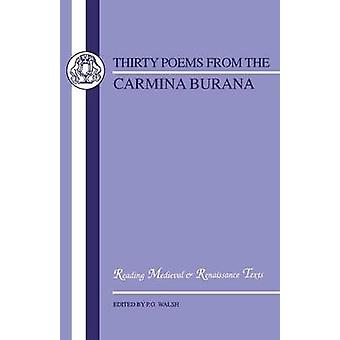 Thirty Poems from the Carmina Burana by Walsh & P. G.