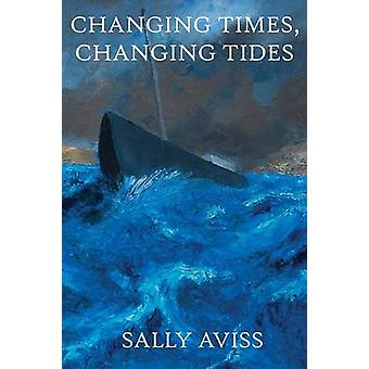 Changing Times Changing Tides by Aviss & Sally